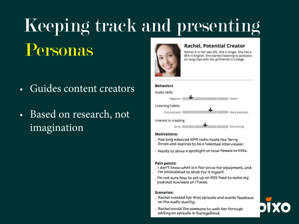 Personas • Guides content creators • Based on r...