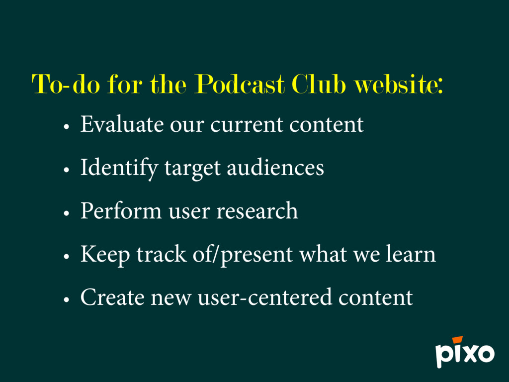 To-do for the Podcast Club website: • Evaluate ...