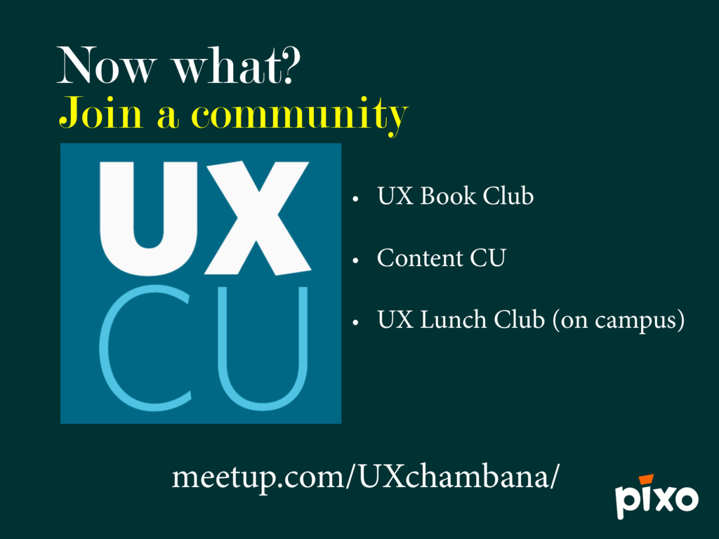 Now what? • UX Book Club • Content CU • UX Lunc...