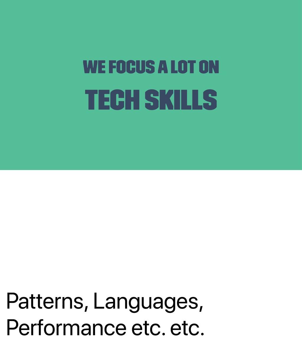 Patterns, Languages, Performance etc. etc. We f...