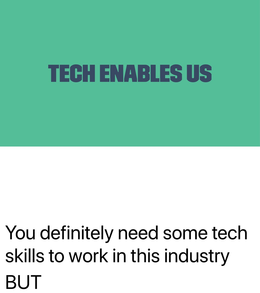 You definitely need some tech skills to work in...
