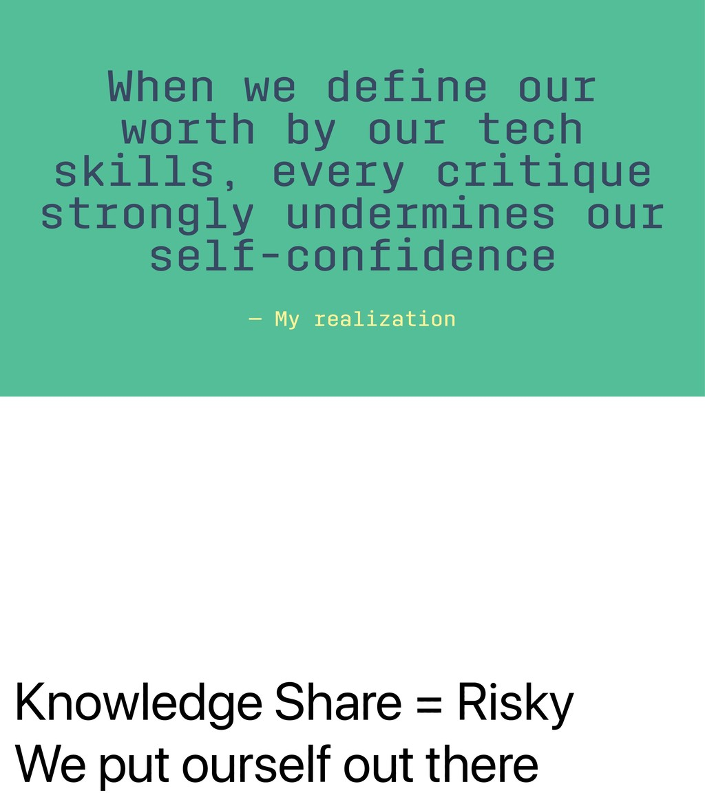 Knowledge Share = Risky We put ourself out ther...