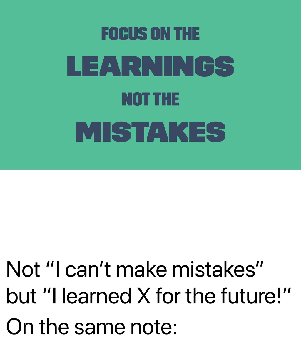 """Not """"I can't make mistakes"""" but """"I learned X fo..."""