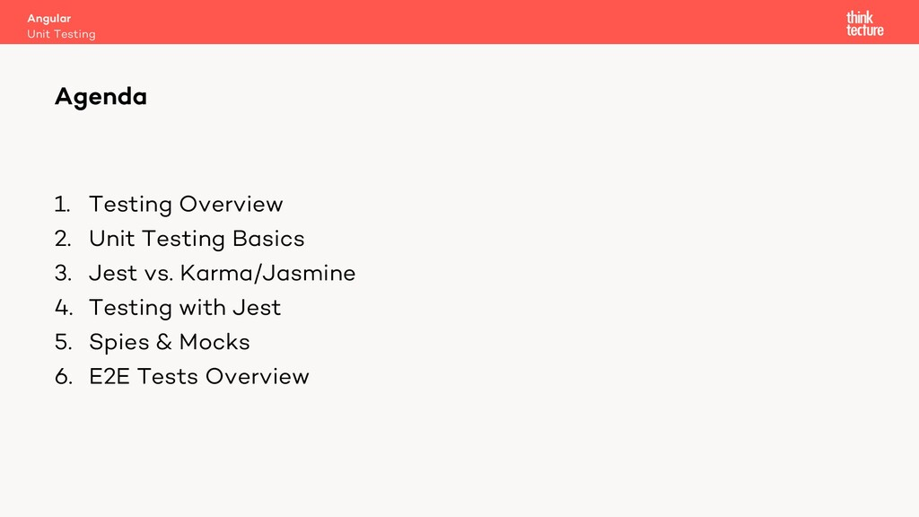 1. Testing Overview 2. Unit Testing Basics 3. J...