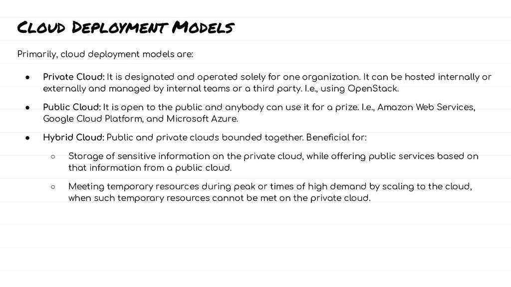 Cloud Deployment Models Primarily, cloud deploy...