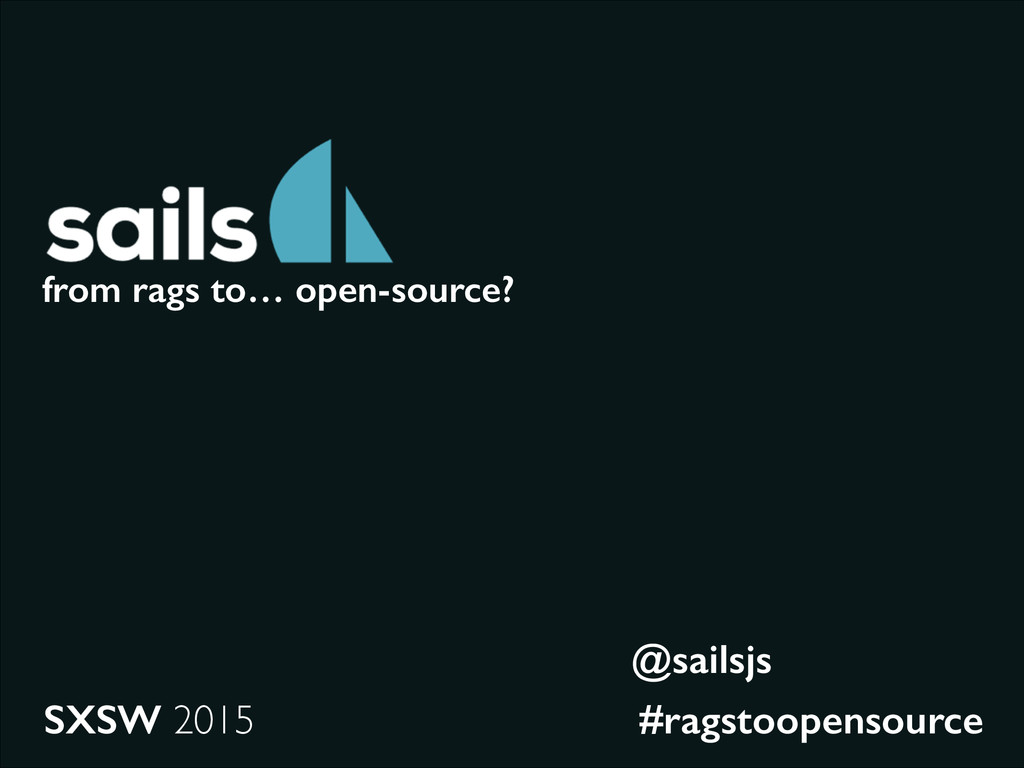 from rags to… open-source? SXSW 2015 #ragstoope...