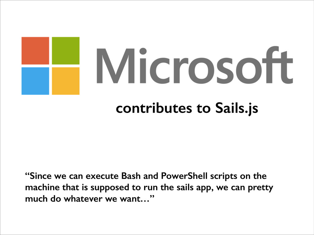 """""""Since we can execute Bash and PowerShell scrip..."""