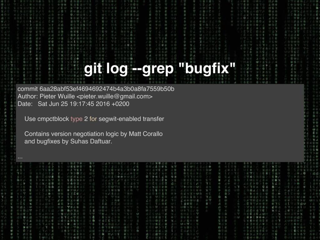 """git log --grep """"bugfix"""" commit 6aa28abf53ef4694..."""