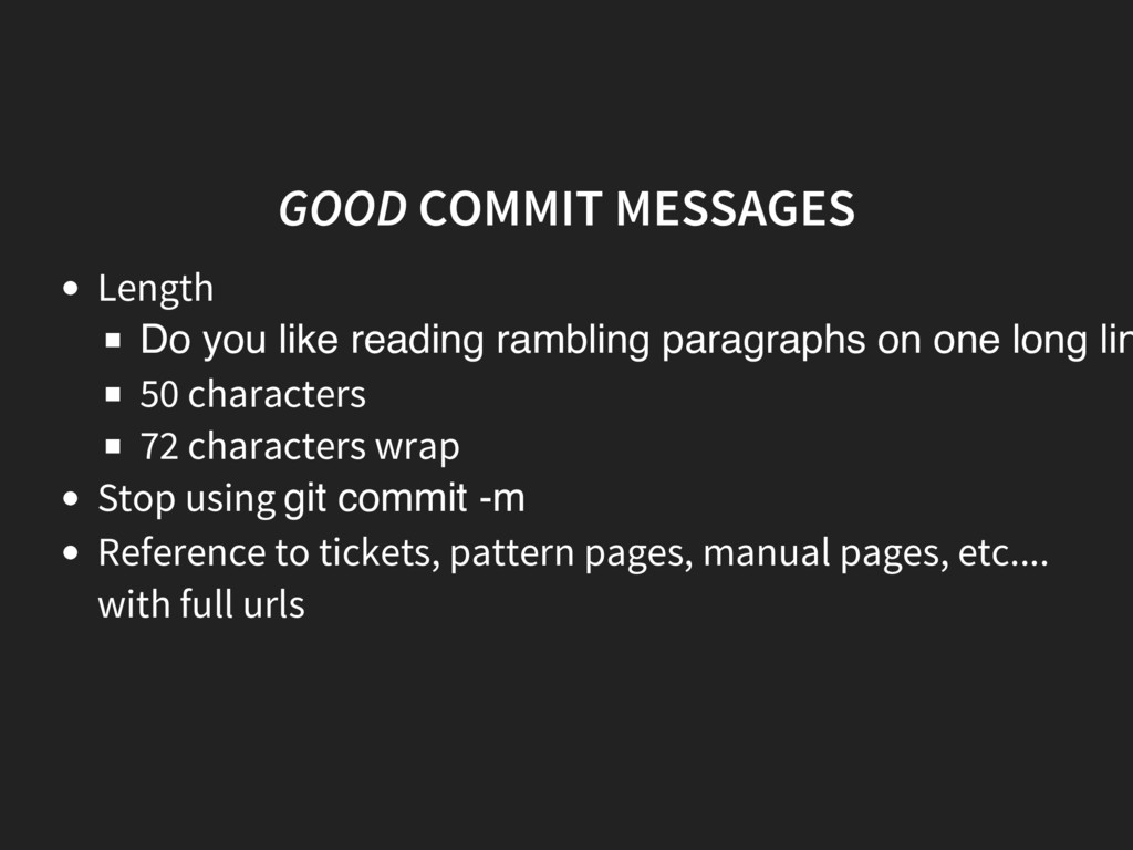 GOOD COMMIT MESSAGES Length Do you like reading...