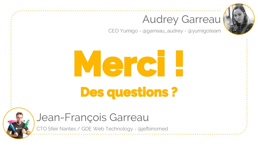 Merci ! Des questions ? Audrey Garreau CEO Yumi...