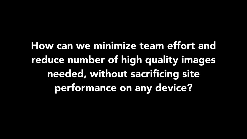 How can we minimize team effort and reduce numb...