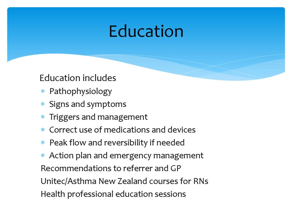 Education includes  Pathophysiology  Signs an...
