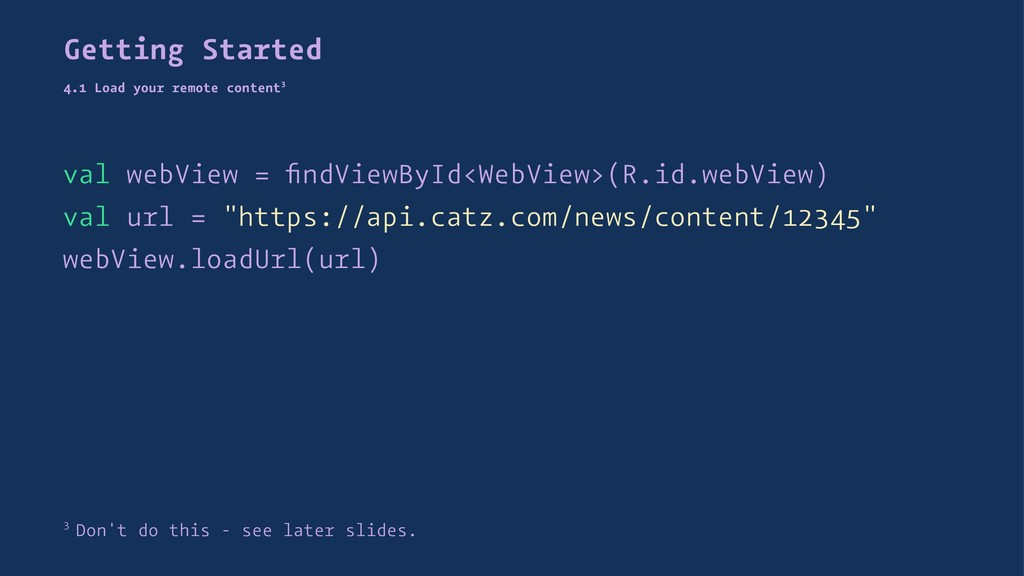 Getting Started 4.1 Load your remote content3 v...