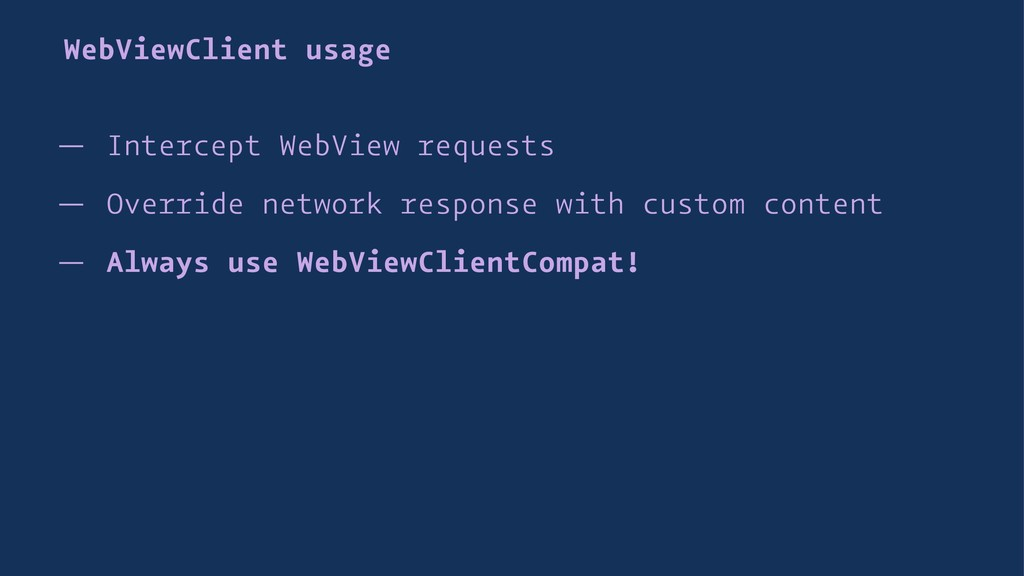 WebViewClient usage — Intercept WebView request...