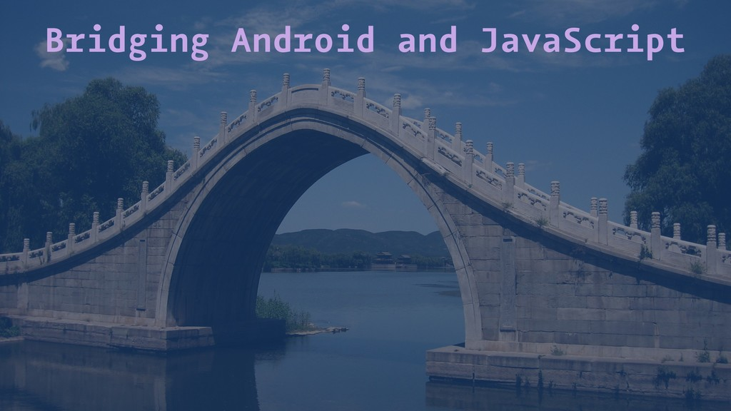 Bridging Android and JavaScript