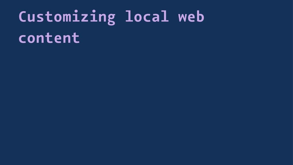 Customizing local web content