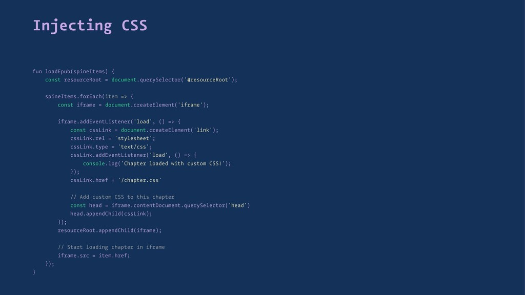 Injecting CSS fun loadEpub(spineItems) { const ...