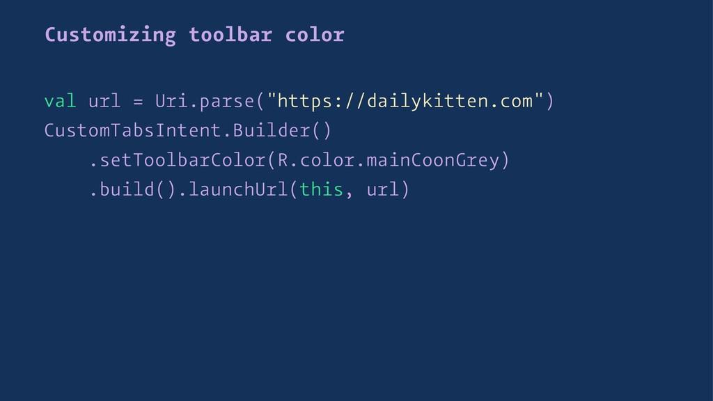 "Customizing toolbar color val url = Uri.parse(""..."
