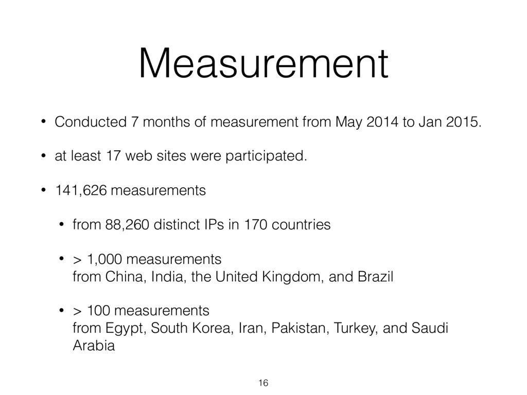 Measurement • Conducted 7 months of measurement...