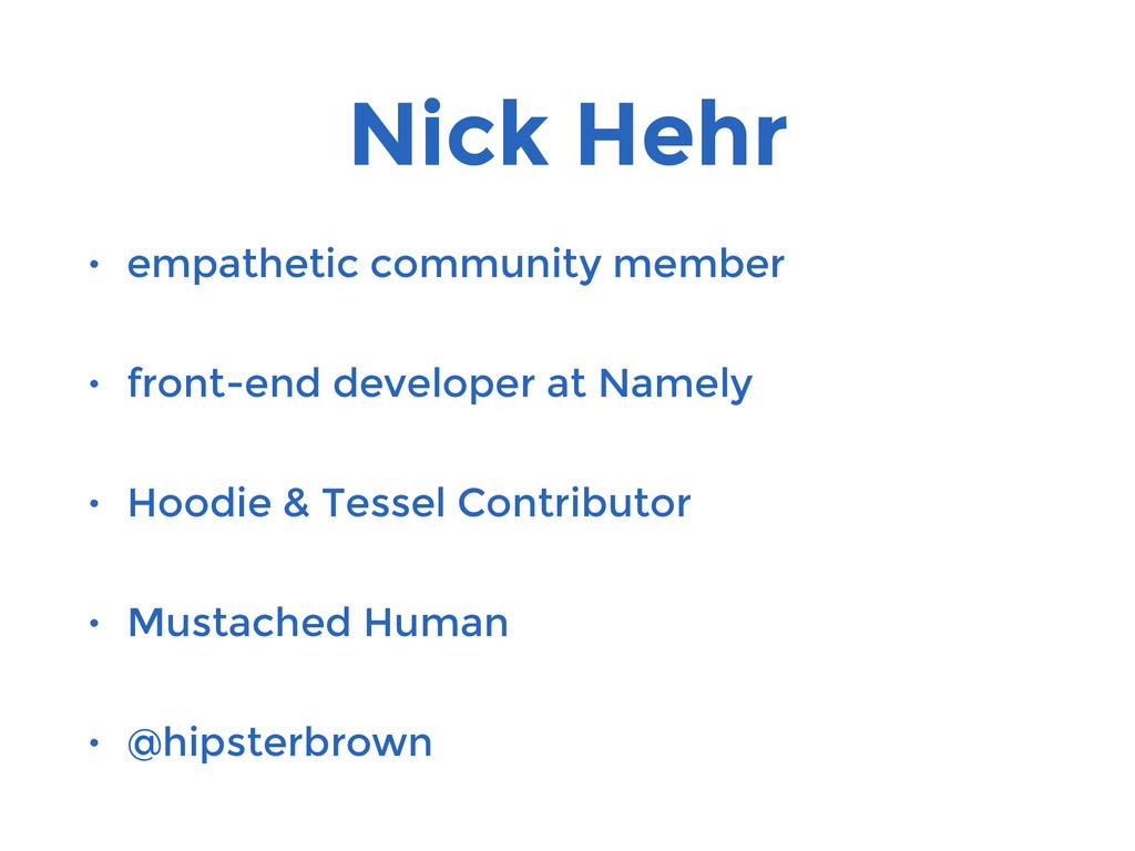 Nick Hehr • empathetic community member • front...