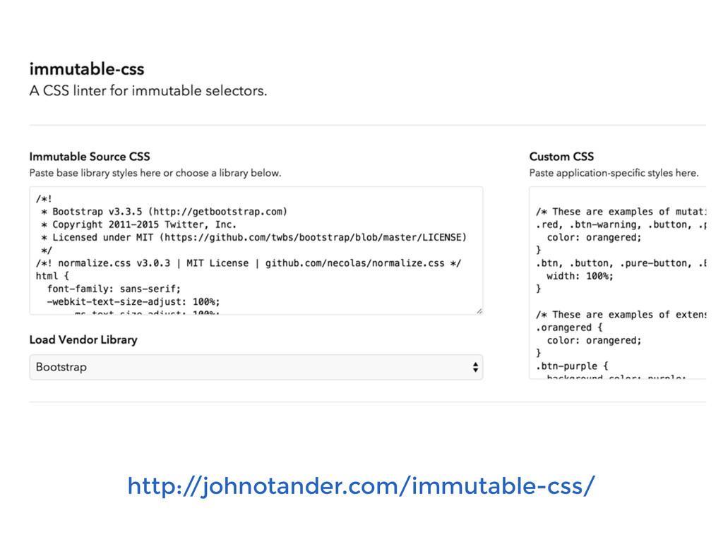 http:/ /johnotander.com/immutable-css/