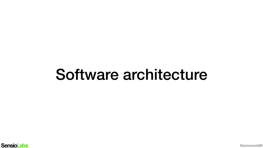 Software architecture @smoench89