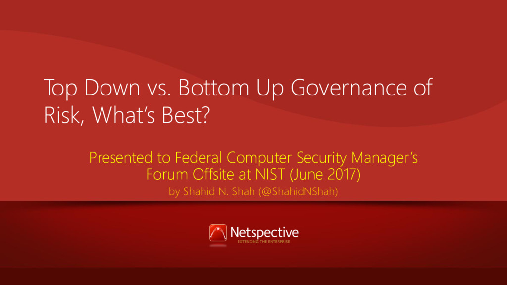 Top Down vs. Bottom Up Governance of Risk, What...