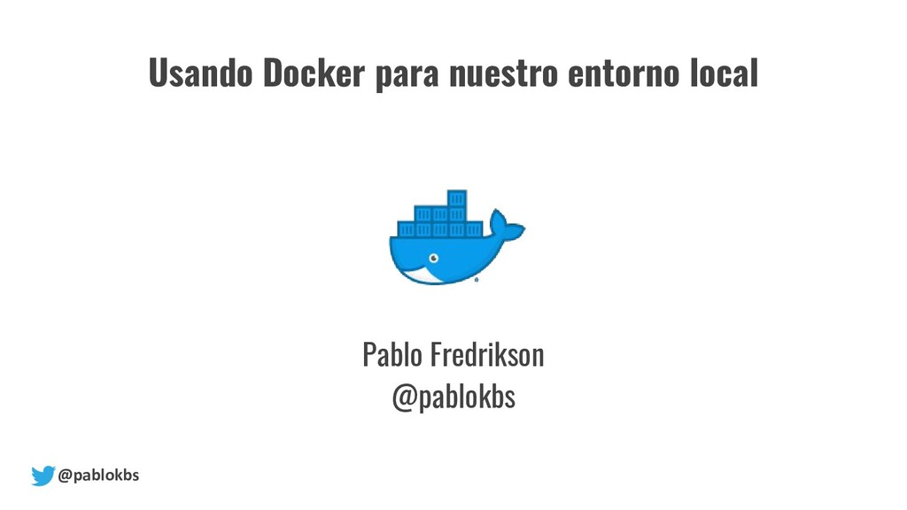 @pablokbs Pablo Fredrikson @pablokbs Usando Doc...