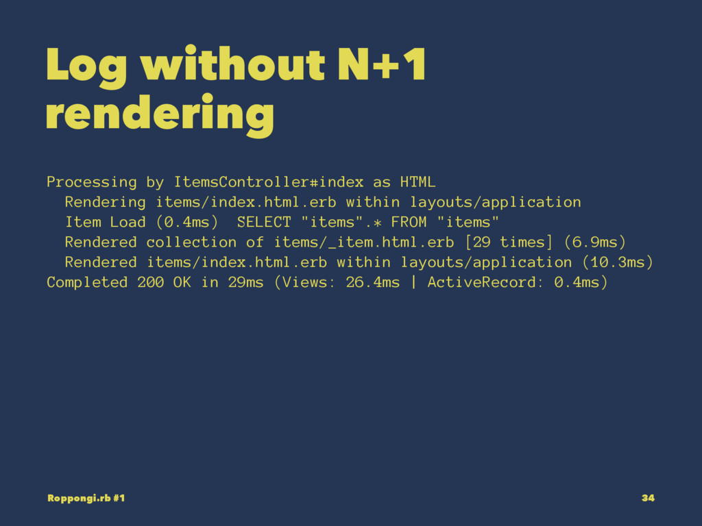 Log without N+1 rendering Processing by ItemsCo...