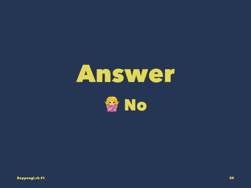 Answer ! No Roppongi.rb #1 59