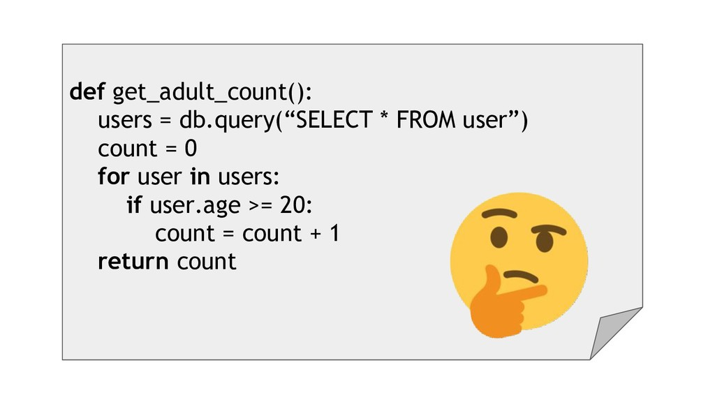 "def get_adult_count(): users = db.query(""SELECT..."