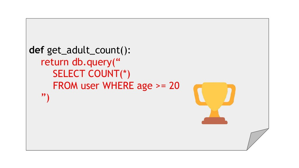 "def get_adult_count(): return db.query("" SELECT..."