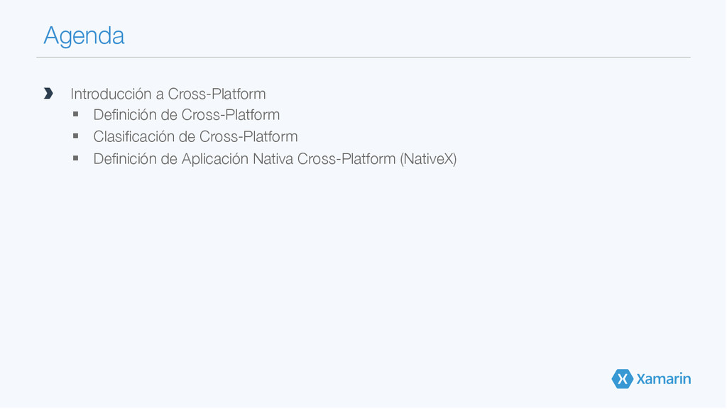 Agenda  Introducción a Cross-Platform § De...