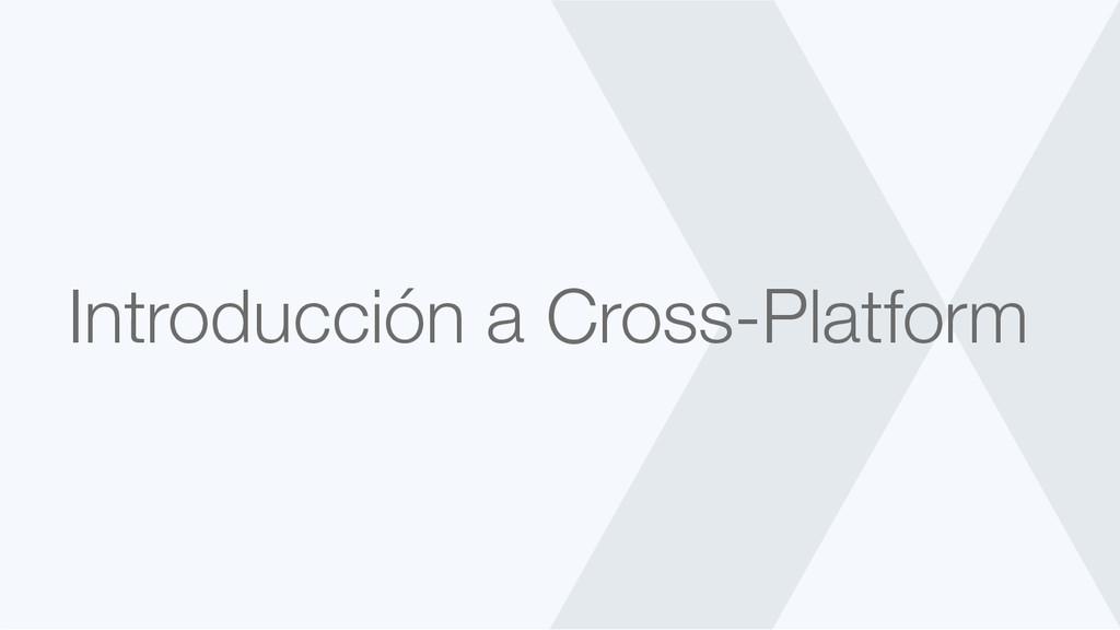 Introducción a Cross-Platform