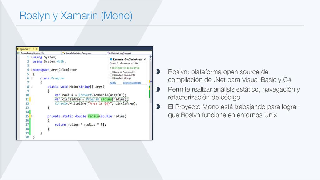 Roslyn y Xamarin (Mono) Roslyn: plataforma ope...