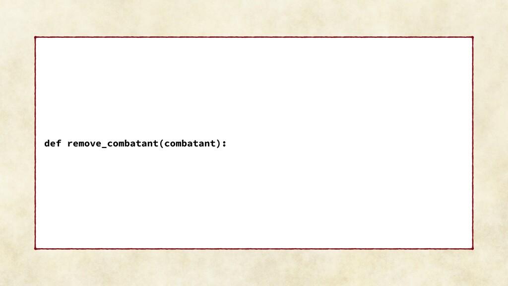 def remove_combatant(combatant):