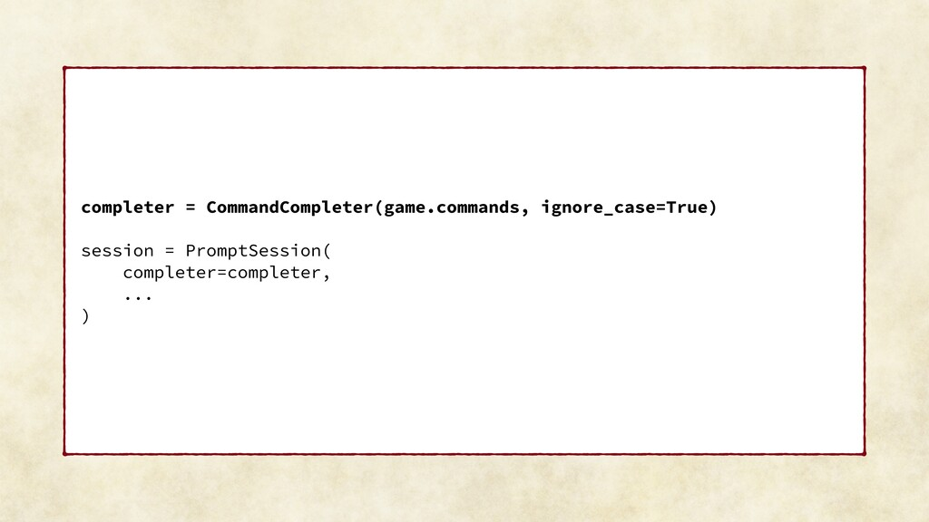 completer = CommandCompleter(game.commands, ign...