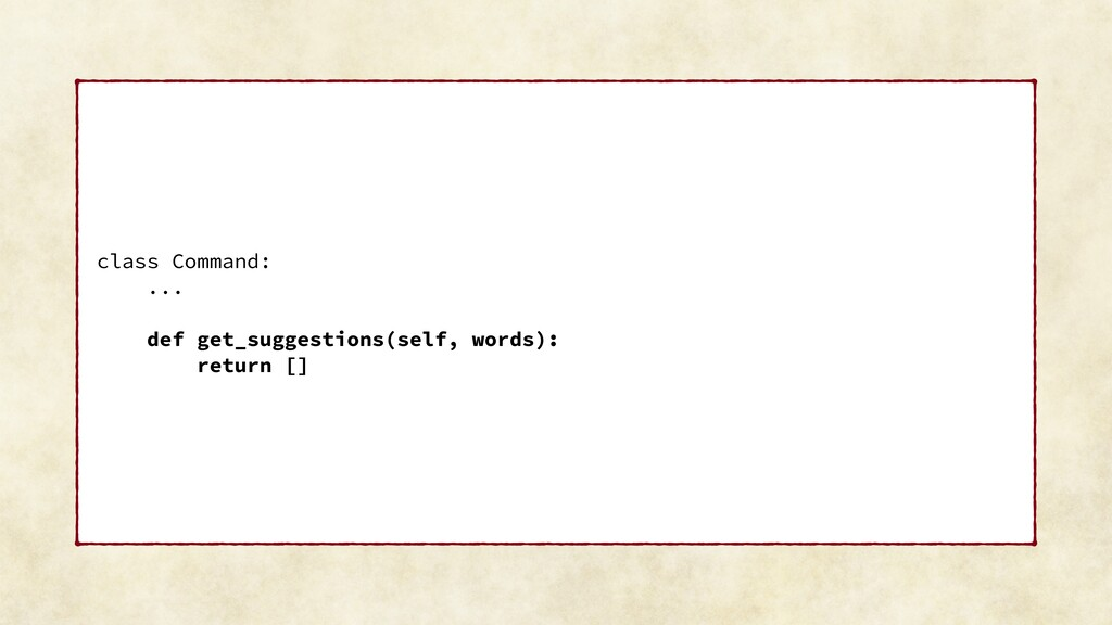 class Command: ... def get_suggestions(self, wo...