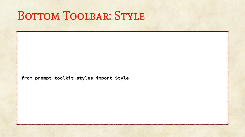Bottom Toolbar: Style from prompt_toolkit.style...