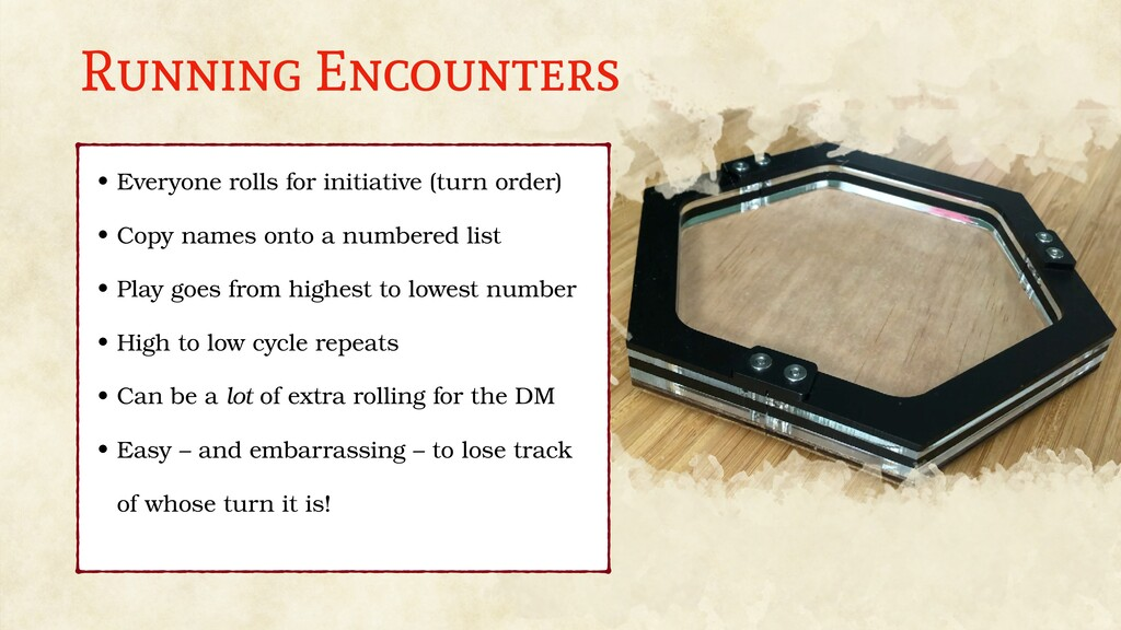 Running Encounters • Everyone rolls for initiat...