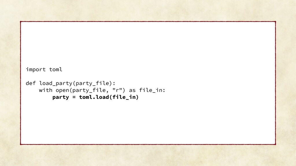 import toml def load_party(party_file): with op...