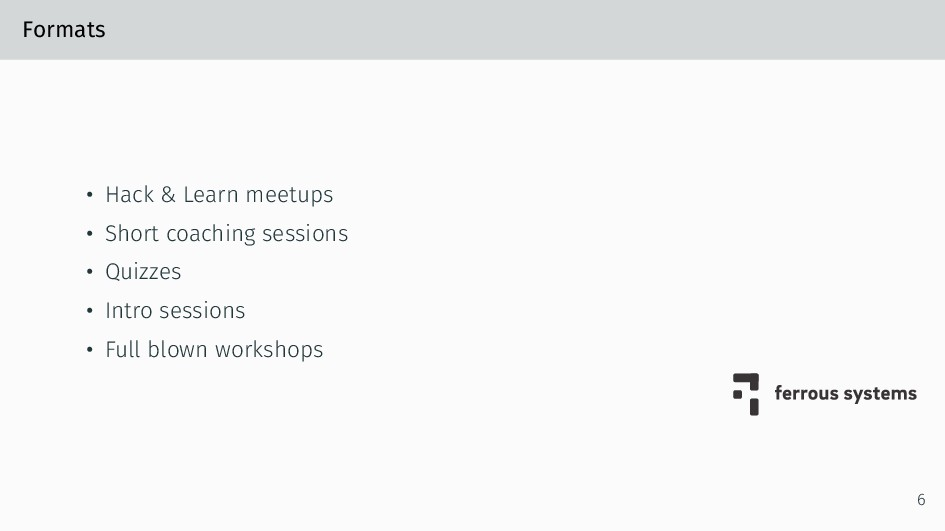 Formats • Hack & Learn meetups • Short coaching...