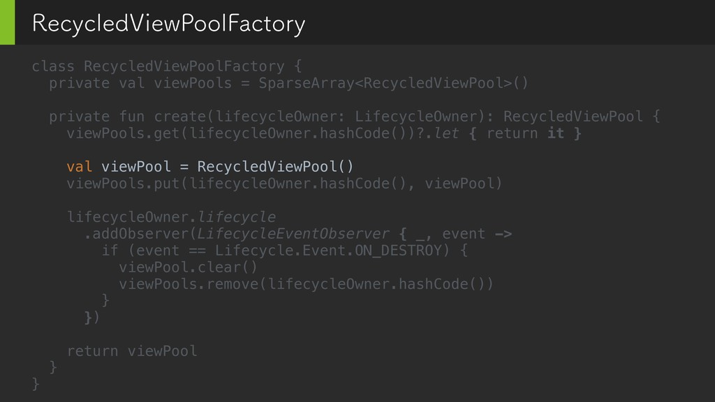 class RecycledViewPoolFactory { private val vie...