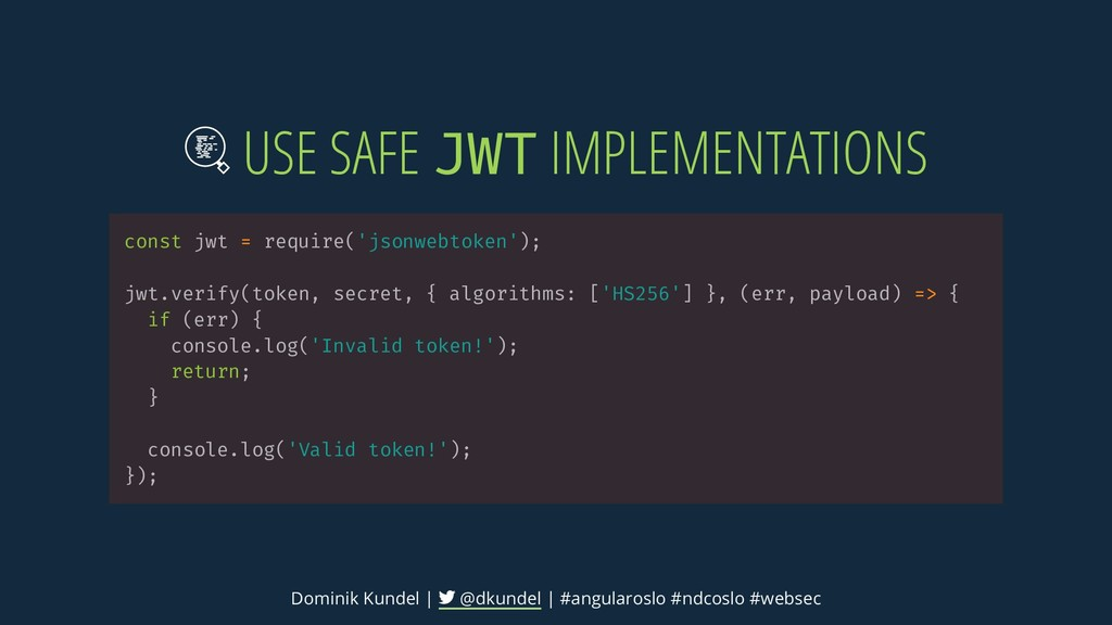 USE SAFE JWT IMPLEMENTATIONS const jwt = requir...