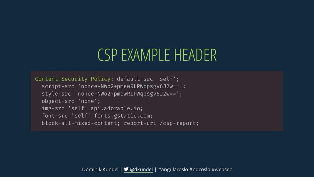 CSP EXAMPLE HEADER Content-Security-Policy: def...