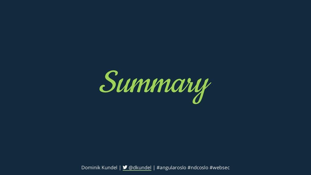 Summary Dominik Kundel | @dkundel | #angularosl...