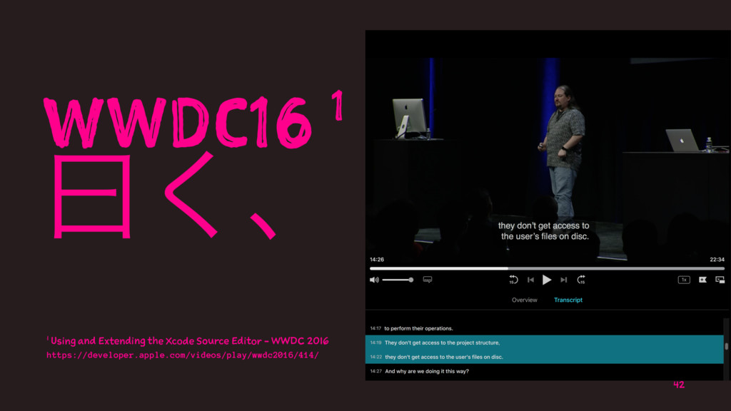 WWDC16 1 ᐌ͘ɺ 1 Using and Extending the Xcode So...