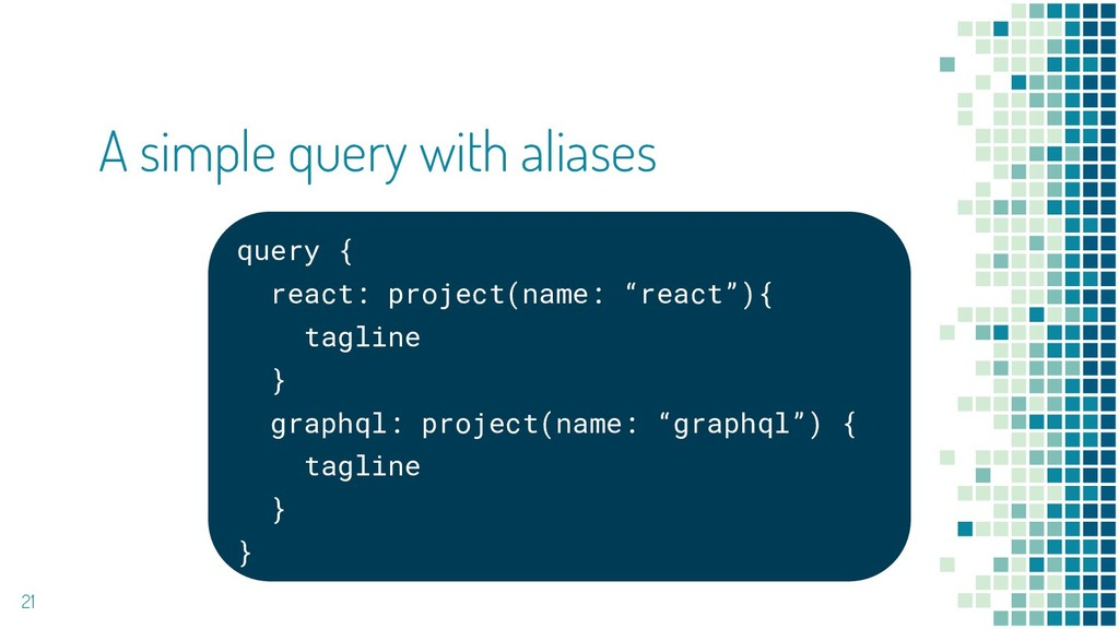 """query { react: project(name: """"react""""){ tagline ..."""