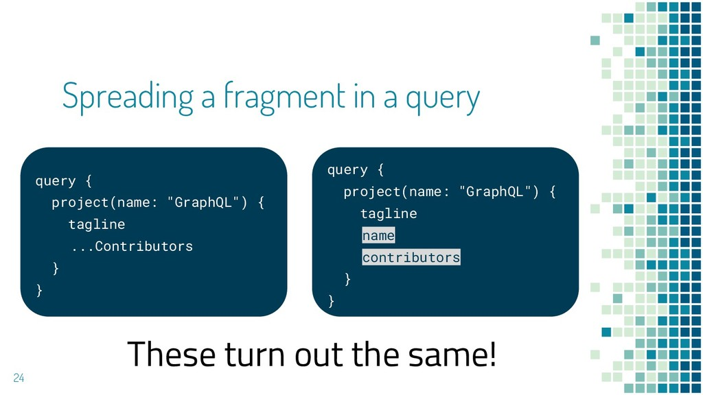 Spreading a fragment in a query 24 query { proj...
