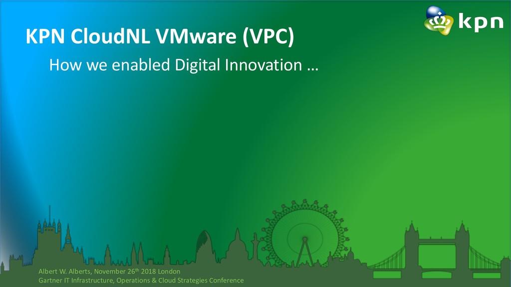 KPN CloudNL VMware (VPC) How we enabled Digital...